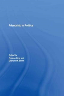 Friendship in Politics : Theorizing Amity in and between States, Paperback / softback Book