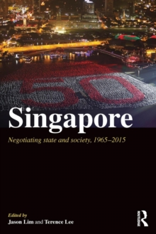 Singapore : Negotiating State and Society, 1965-2015, Paperback Book