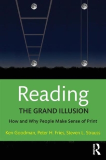 Reading- The Grand Illusion : How and Why People Make Sense of Print, Paperback / softback Book