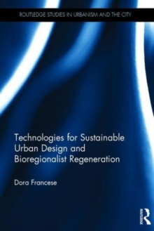 Technologies for Sustainable Urban Design and Bioregionalist Regeneration, Hardback Book