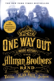 One Way Out : The Inside History of the Allman Brothers Band, Paperback / softback Book