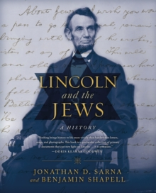 Lincoln and the Jews : A History, Hardback Book