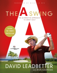 A Swing : The Alternative Approach to Great Golf, Hardback Book