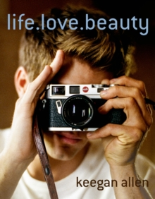 Life. Love. Beauty, Hardback Book