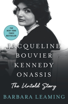 Jacqueline Bouvier Kennedy Onassis : The Untold Story, Paperback Book