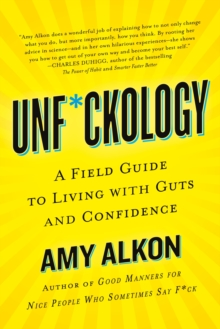 Unf*ckology : A Field Guide to Living with Guts and Confidence, Paperback / softback Book