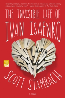 The Invisible Life of Ivan Isaenko : A Novel, Paperback / softback Book