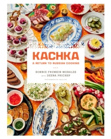 Kachka : A Return to Russian Cooking, Hardback Book