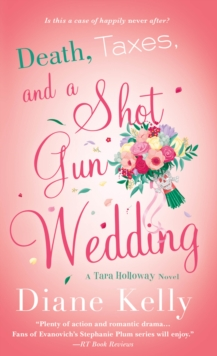 Death, Taxes, and a Shotgun Wedding : A Tara Holloway Novel, Paperback / softback Book
