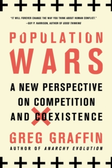 Population Wars : A New Perspective on Competition and Coexistence, Paperback Book