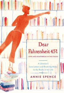 Dear Fahrentheit 451 : Love and Heartbreak in the Stacks, Hardback Book