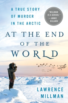 At the End of the World : A True Story of Murder in the Arctic, Hardback Book