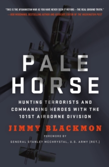 Pale Horse : Hunting Terrorists and Commanding Heroes with the 101st Airborne Division, Paperback / softback Book