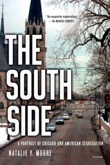 The South Side : A Portrait of Chicago and American Segregation, Paperback / softback Book