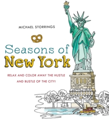 Seasons of New York : Relax and Color Away the Hustle and Bustle of the City, Paperback / softback Book