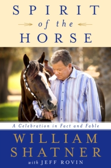 Spirit of the Horse : A Celebration in Fact and Fable, Hardback Book