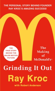 Grinding it Out : The Making of Mcdonalds, Paperback Book
