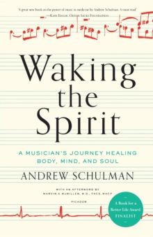 Waking the Spirit : A Musician's Journey Healing Body, Mind and Soul, Paperback / softback Book