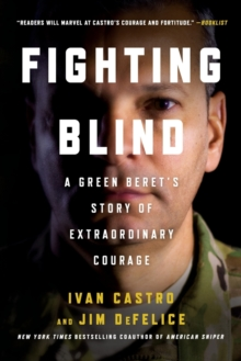 Fighting Blind : A Green Beret's Story of Extraordinary Courage, Paperback / softback Book