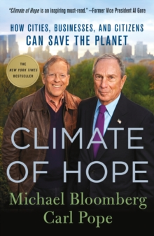 Climate of Hope : How Cities, Businesses, and Citizens Can Save the Planet, Paperback / softback Book