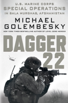 Dagger 22 : U.S. Marine Corps Special Operations in Bala Murghab, Afghanistan, Paperback Book