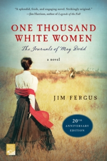 One Thousand White Women (20th Anniversary Edition) : The Journals of May Dodd, Paperback / softback Book