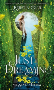 Just Dreaming : The Silver Trilogy, Book 3, Paperback / softback Book
