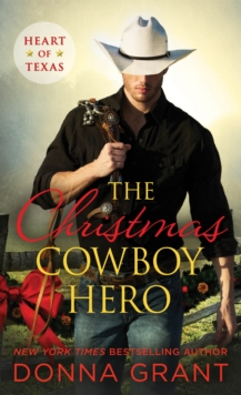 The Christmas Cowboy Hero : A Western Romance Novel, Paperback / softback Book