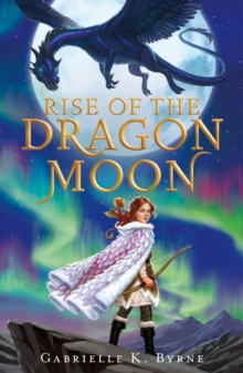 Rise of the Dragon Moon, Hardback Book