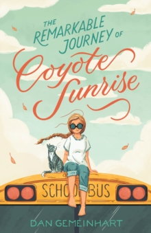 The Remarkable Journey of Coyote Sunrise, Hardback Book