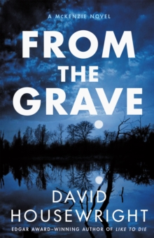 From the Grave : A Mckenzie Novel, Hardback Book