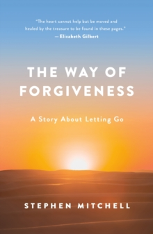 The Way of Forgiveness : A Story About Letting Go, Paperback Book