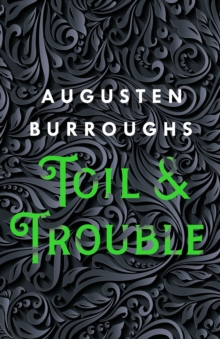 Toil & Trouble : A Memoir, Paperback / softback Book