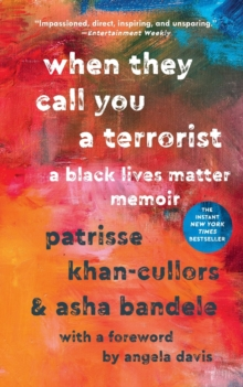When They Call You a Terrorist : A Black Lives Matter Memoir, Paperback / softback Book