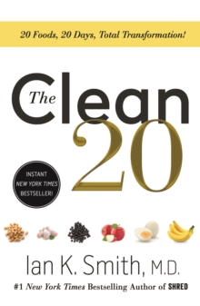 The Clean 20 : 20 Foods, 20 Days, Total Transformation, Paperback / softback Book