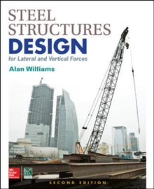 Steel Structures Design for Lateral and Vertical Forces, Second Edition, Hardback Book