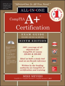 CompTIA A+ Certification All-in-One Exam Guide, Ninth Edition (Exams 220-901 & 220-902), Book Book