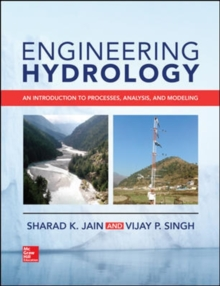Engineering Hydrology: An Introduction to Processes, Analysis, and Modeling, Hardback Book