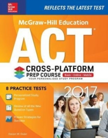 McGraw-Hill Education ACT 2017 Cross-Platform Prep Course, Paperback / softback Book