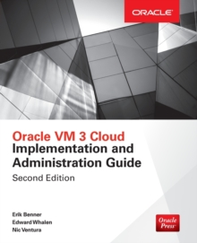 Oracle VM 3 Cloud Implementation and Administration Guide, Second Edition, Paperback / softback Book