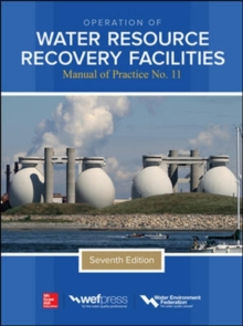 Operation of Water Resource Recovery Facilities, Manual of Practice No. 11, Seventh Edition, Hardback Book