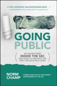 Going Public: My Adventures Inside the SEC  and How to Prevent the Next Devastating Crisis, Hardback Book