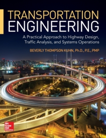 Transportation Engineering: A Practical Approach to Highway Design, Traffic Analysis, and Systems Operation, Hardback Book