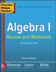 Practice Makes Perfect Algebra I Review and Workbook, Second Edition, Paperback / softback Book