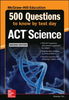 500 ACT Science Questions to Know by Test Day, Second Edition, Paperback / softback Book