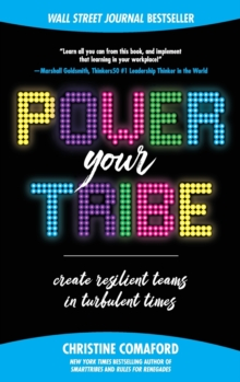 Power Your Tribe: Create Resilient Teams in Turbulent Times, Hardback Book