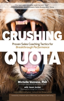 Crushing Quota: Proven Sales Coaching Tactics for Breakthrough Performance, Hardback Book