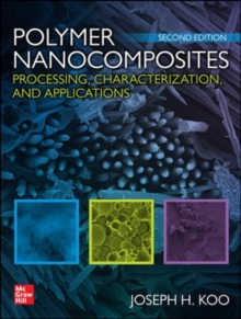 Polymer Nanocomposites: Processing, Characterization, and Applications, Second Edition, Paperback / softback Book