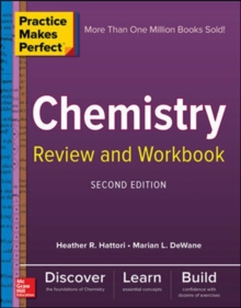 Practice Makes Perfect Chemistry Review and Workbook, Second Edition, Paperback / softback Book