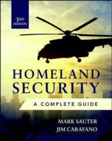 Homeland Security, Third Edition: A Complete Guide, Hardback Book
